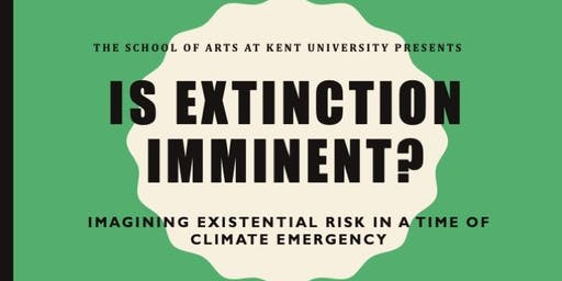 Is Extinction Imminent ? Imagining existential risk in a time of climate emergency