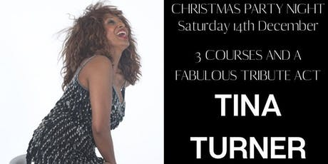JOIN US FOR A FESTIVE NIGHT OF FUN, FOOD, FIZZ AND TINA TURNER TRIBUTE! tickets
