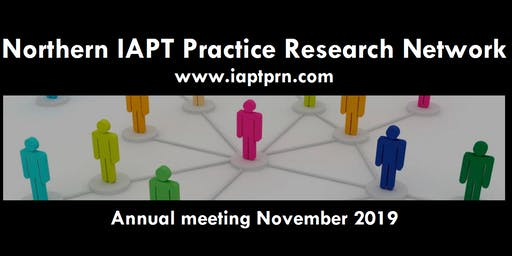 Northern IAPT Practice Research Network: Annual Meeting