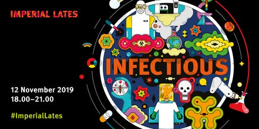 Imperial Lates: Infectious