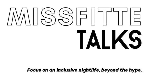 Missfitte Talks by Creatis // Focus on an inclusive nightlife