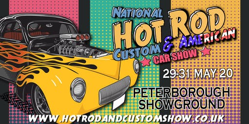 Hot Rod, Custom & American Show.  30 & 31 May 2020