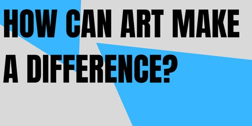 How can art make a difference?