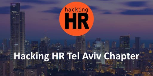 Hacking HR Tel Aviv Chapter Meetup 2