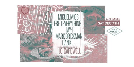 Essential w/ Miguel Migs, Fred Everything, Joi Cardwell  | Art Basel 19' tickets