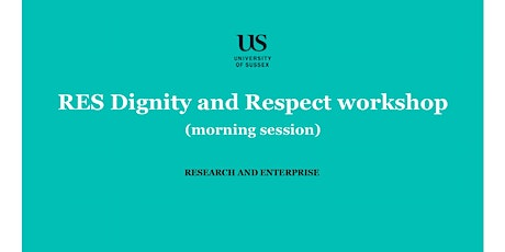 RES Dignity and Respect workshop - morning session, 20 January tickets