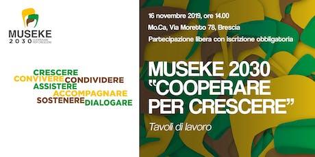 """Museke 2030 - """"Cooperare per crescere""""  Tavoli di lavoro biglietti"""