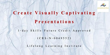 Create Visually Captivating Presentations (1-day Skills Future Credit Approved, CRS-N-0049552) tickets