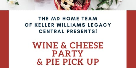 MD Home Team Pie Pick Up & Wine/Cheese Client Appreciation Party tickets