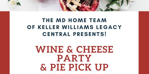 MD Home Team Pie Pick Up & Wine/Cheese Client Appreciation Party