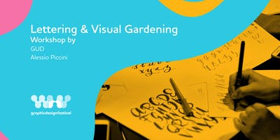Lettering & Visual Gardening with GUD & Alessio Piccini
