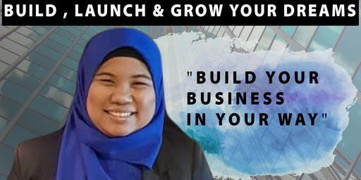 Build Your Business In Your Way