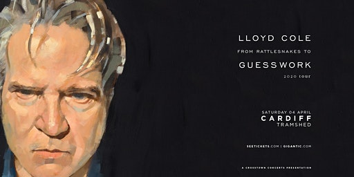 Lloyd Cole & Special Guests (Tramshed, Cardiff)