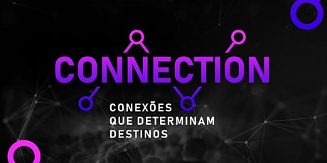 CONECTION - Conexões que determinam destinos  ingressos