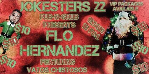 Flo Hernandez Ft. Vatos Chistosos at Jokesters 22