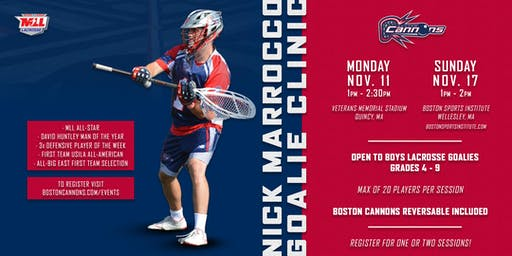 Boston Cannons Elite Goalie Clinics with MLL All-Star Nick Marrocco
