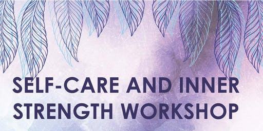 SELF-CARE AND INNER STRENGTH WORKSHOP