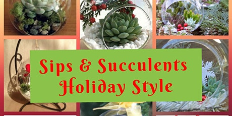 Sips & Succulents - Holiday  Style tickets