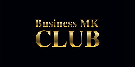 Business MK Club Networking Event tickets