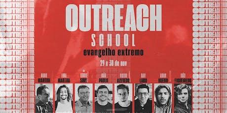 OUTREACH SCHOOL - Evangelho Extremo ingressos