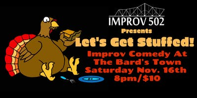Improv 502 Presents: Let's Get Stuffed!