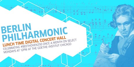 The Berlin Philharmonic: Lunch Time Digital Concert Hall tickets