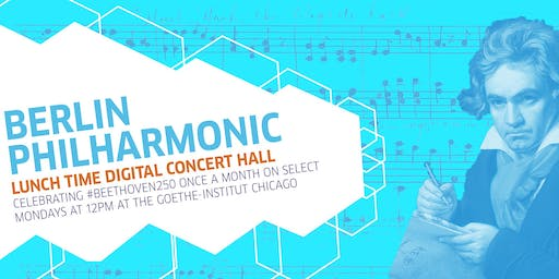 The Berlin Philharmonic: Lunch Time Digital Concert Hall