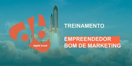 Treinamento Empreendedor Bom de Marketing - 6ª Edição ingressos