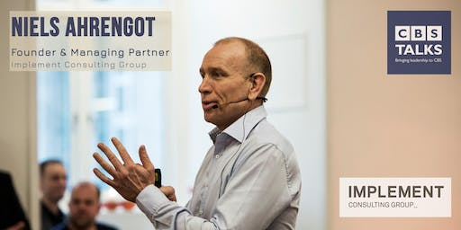Niels Ahrengot: Founder & Managing Partner Implement Consulting Group