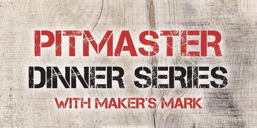 The Pitmaster Dinner Series: Amy Mills with Maker's Mark