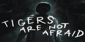 Tigers Are Not Afraid screening