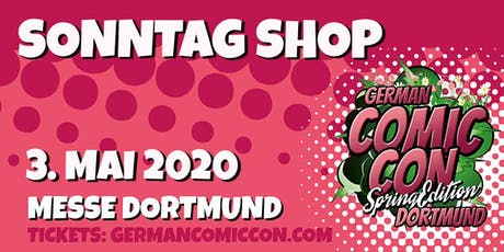 German Comic Con Dortmund Spring Edition 2020 - SONNTAG Shop Tickets