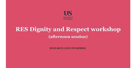 RES Dignity and Respect workshop - afternoon session, 20 January tickets
