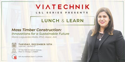 VIATechnik Lunch and Learn Series - Mass Timber Construction: Innovations for a Sustainable Future