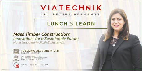 VIATechnik Lunch and Learn Series - Mass Timber Construction: Innovations for a Sustainable Future tickets