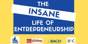 The INSANE Life of Entrepreneurship