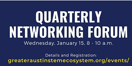 Greater Austin STEM Quarterly Networking Forum - January 15 tickets