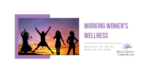 Working Women's Wellness by Rebuild Life Now