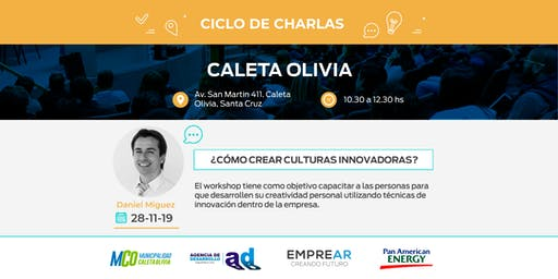 Ciclo de Charlas Caleta Olivia: ¿CÓMO CREAR CULTURAS INNOVADORAS?