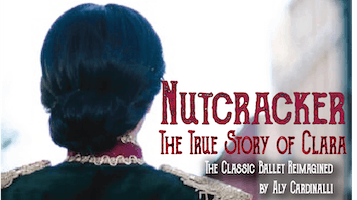 """Nutcracker: The True Story of Clara"""