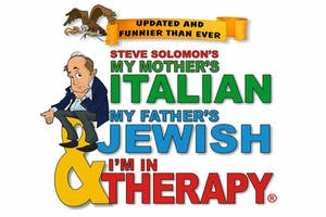 """My Mother's Italian, My Father's Jewish & I'm In Therapy!"""