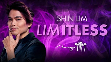 "Shin Lim: ""Limitless"""