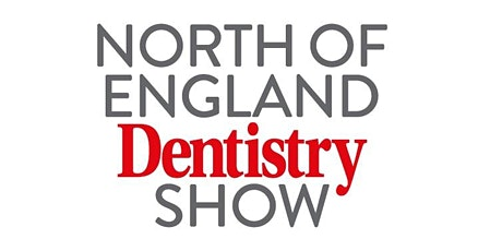 North of England Dentistry Show tickets