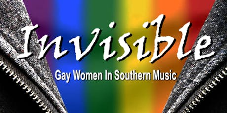 INVISIBLE: Gay Women in Southern Music tickets