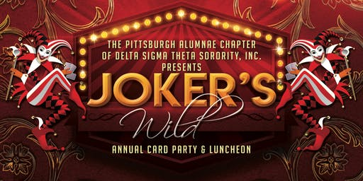 "Pittsburgh Alumnae Chapter of Delta Sigma Theta Presents...""Joker's Wild"""