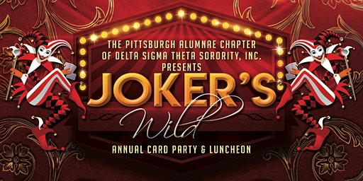 "Pittsburgh Alumnae Chapter of Delta Sigma Theta Presents...""Joker's Wild"""