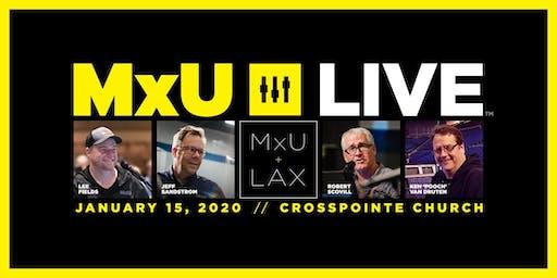 MxU LIVE | Anaheim 2020