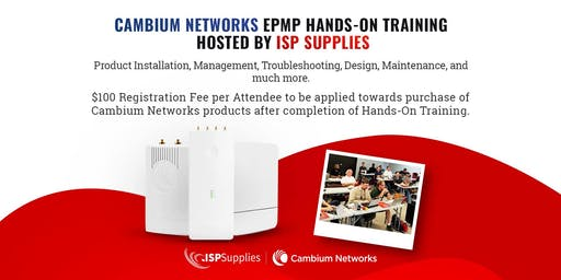 Cambium Networks ePMP Hands-On Training hosted by ISP Supplies