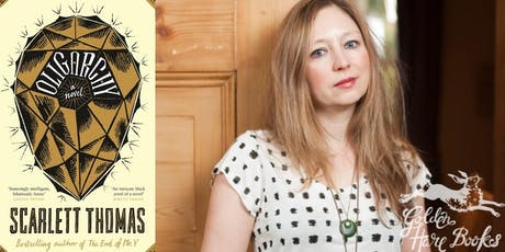OLIGARCHY: An Evening with Scarlett Thomas, in conversation with Heather Parry tickets