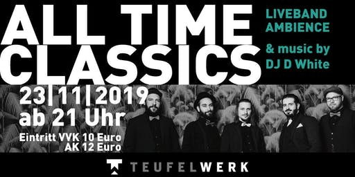 All Time Classics Vol. 2 Livemusik mit Ambience und DJ D White